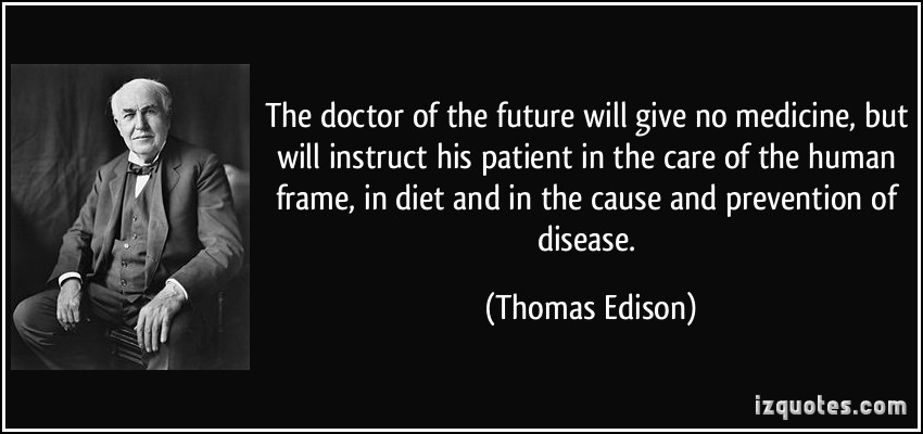 quote-the-doctor-of-the-future-will-give-no-medicine-but-will-instruct-his-patient-in-the-care-of-the-thomas-edison-226348